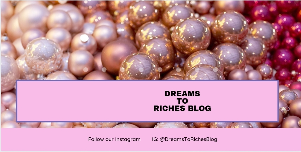 Dreams To Riches Blog